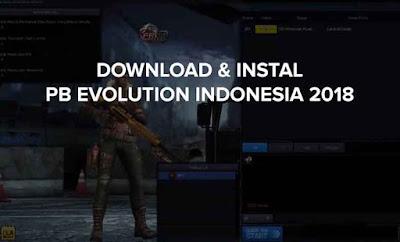 Begini Cara Download dan Instal PB Evolution Garena Indonesia Terbaru 2018