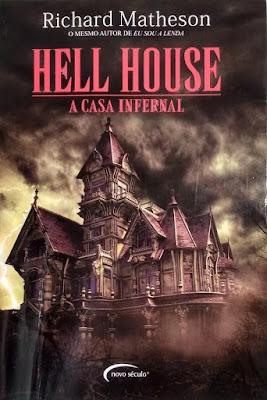 Hell House: A casa infernal. Richard Matheson. Editora Novo Século. 2009. Capa de Rodrigo Valpassos. Tradução de Jaqueline Damásio Valpassos [Hell House, 1971, Estados Unidos].