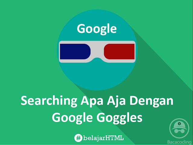 Searching Apa Saja Dengan Applikasi Google Goggles
