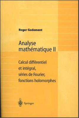 Livre Gratuit Analyse mathématique II - Calcul différentiel et intégral, séries de Fourier, fonctions holomorphes pdf