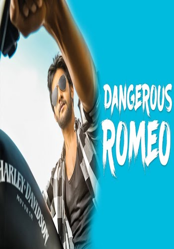 Dangerous Romeo 2017 Hindi Dubbed 300mb Movie Download