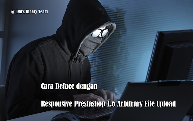 Cara Deface Website dengan Responsive Prestashop 1.6 Arbitrary File Upload