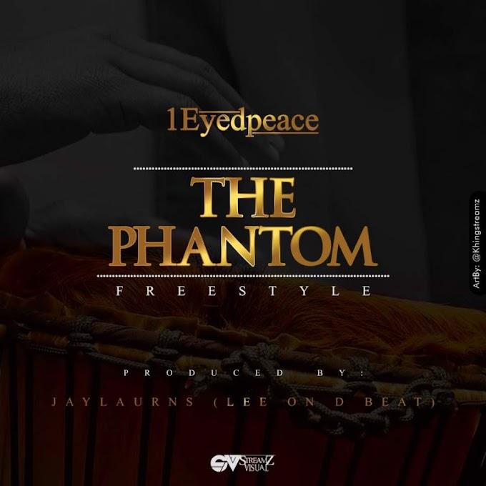 [MUSIC] 1Eyed Peace - The Phantom [Freestyle]