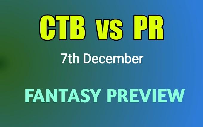 CTB vs PR 7th Match Preview - 7th December