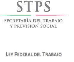 Ley Federal de Trabajo STPS en Mexico en linea gratis Pdf 2020 2021