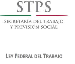 Ley Federal de Trabajo STPS en Mexico en linea gratis
