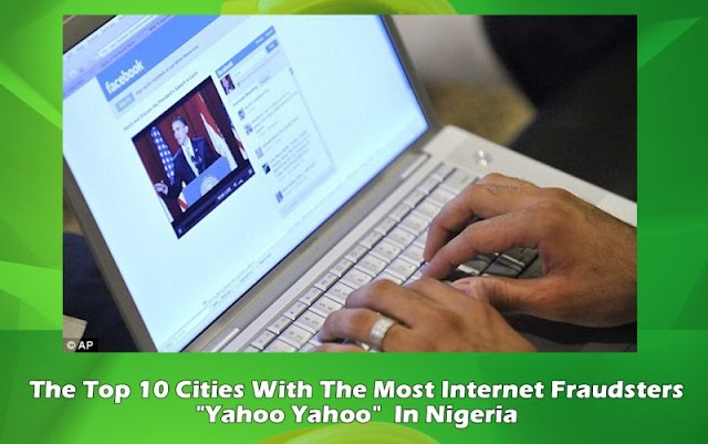 Top 10 Cities in Nigeria with the most Internet Fraudsters (Yahoo Boys)