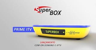 SUPERBOX NOVA ATUALIZAÇAO - SUPERBOX%2BPRIME%2BITV