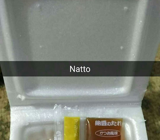 Natto. Not today, not tomorrow, not forever