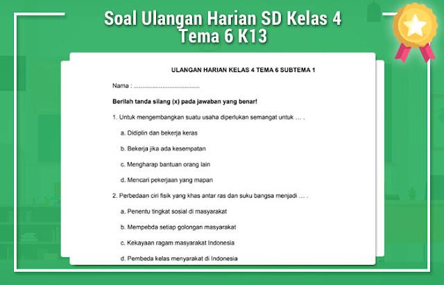 Soal Ulangan Harian SD Kelas 4 Tema 6 K13