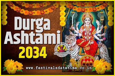 2034 Durga Ashtami Pooja Date and Time, 2034 Durga Ashtami Calendar