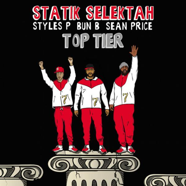 Statik Selektah Ft. Bun B, Styles P And Sean Price - Top Tier