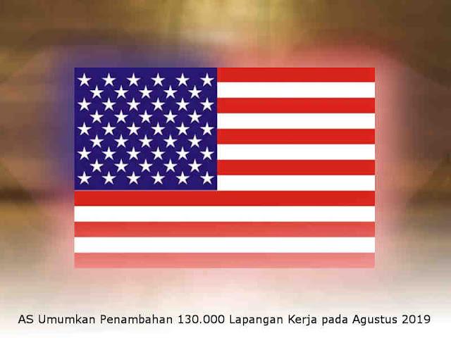 AS Umumkan Penambahan 130.000 Lapangan Kerja pada Agustus 2019