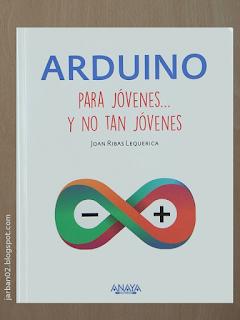 jarban02_pic109: Arduino para jóvenes ... y no tan jóvenes de Joan Ribas Lequerica