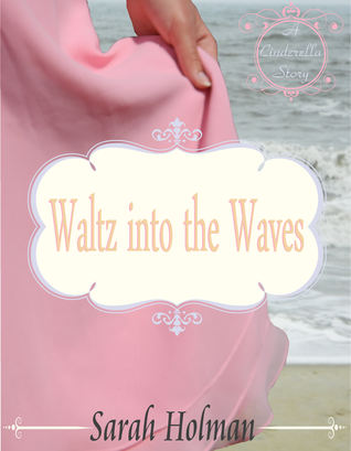 Waltz into the Waves by Sarah Holman (5 star review)