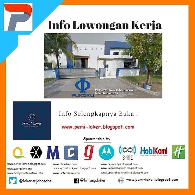 Lowongan Kerja PT. Fukoku Tokai Rubber Indonesia 2018