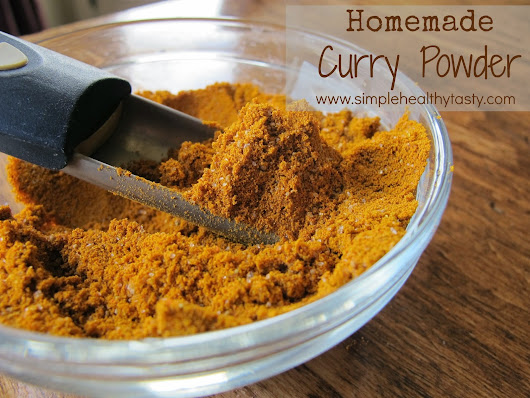 Simple. Healthy. Tasty: How to make your own Curry Powder