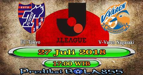 Prediksi Bola855 FC Tokyo vs V-Varen Nagasaki 27 Juli 2018