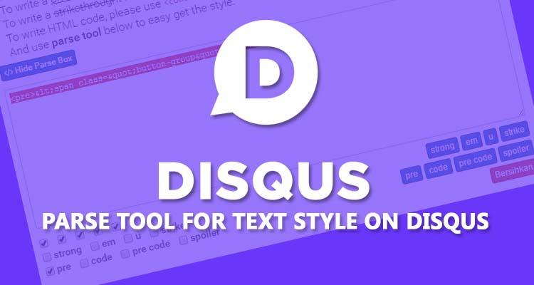 Membuat Parse Tool Untuk Text Style Pada Komentar Disqus