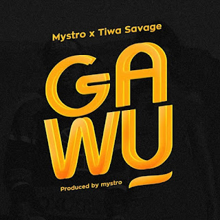 READ LYRICS: Mystro – Gawu ft Tiwa Savage