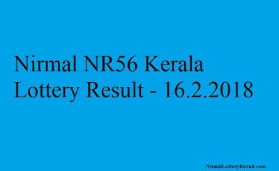 Nirmal NR56 Kerala Lottery Result - 16.2.2018 #nirmalnr56 #nirmallotteryresult #keralalotteryresultnr56 nirmallotteryresult.com