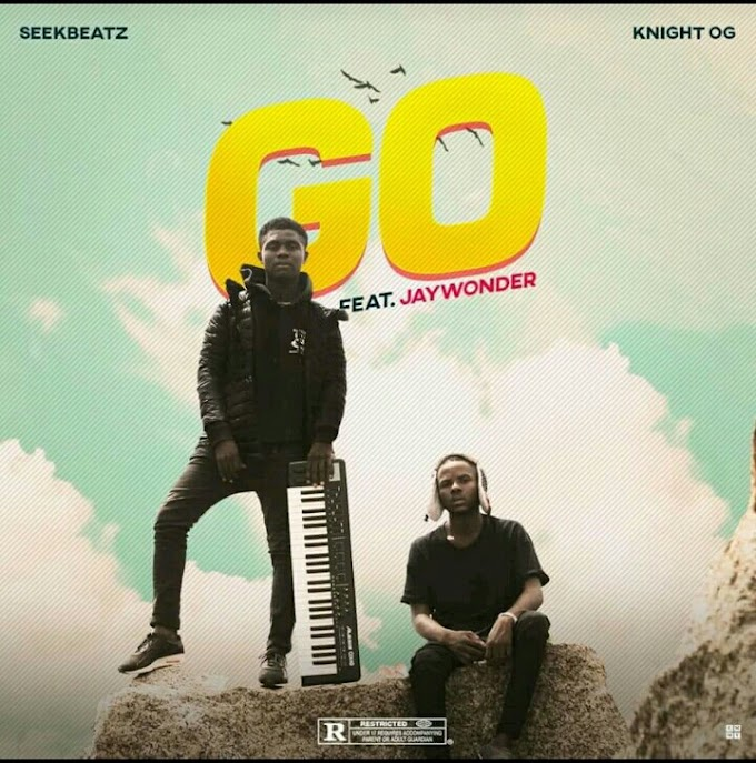 Seekbeats ft Knight OG x Jay Wonder -GO