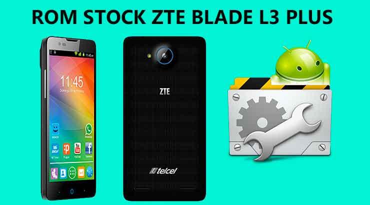 Firmware / Rom Stock ZTE Blade L3 Plus - Andropixel