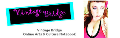 Vintage Bridge an online arts and culture notebook