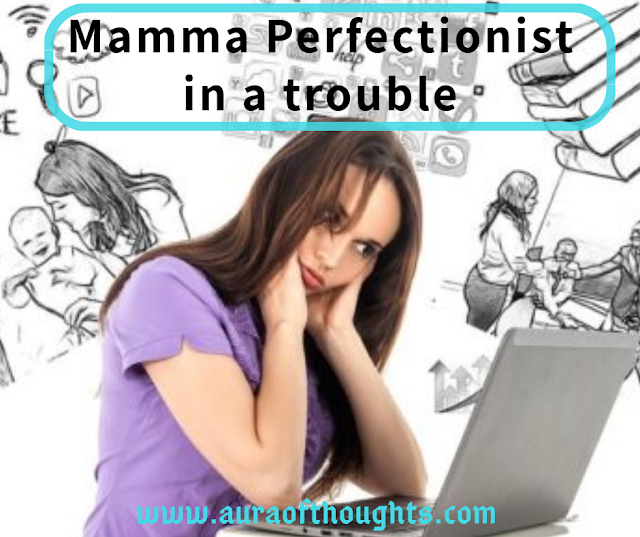 Momology-Perfectionist mother in trouble MeenalSonal
