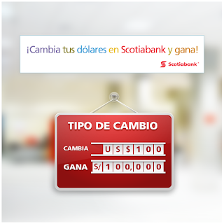 [Raspa y Gana] Participa por premios en efectivo de S/100.000, S/1000, S/500 y más - Tipo de Cámbio Scotiabank