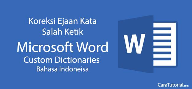 Cara Koreksi Salah Ketik di Microsoft Word dengan Mudah dan Cepat