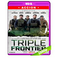 Triple frontera (2019) WEB-DL 1080p Audio Dual Latino-Ingles