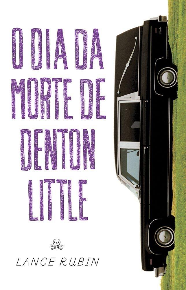Hora de Ler: O Dia da Morte de Denton Little - Lance Rubin