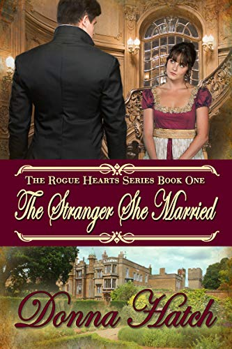 The Stranger She Married (Rogue Hearts Series Book 1) by Donna Hatch