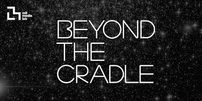 https://www.media.mit.edu/events/beyond-the-cradle-2019/