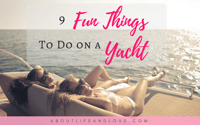 9 Fun Things To Do On A Yacht