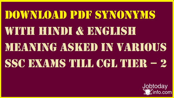 Download PDF SYNONYMS with Hindi & English Meaning Asked in various SSC Exams till CGL Tier – 2