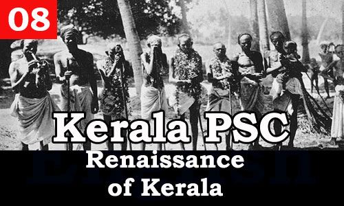 Kerala PSC - Facts about Renaissance of Kerala - 08