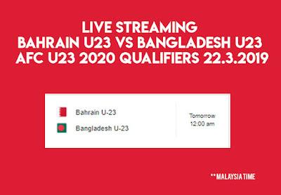 Live Streaming Bahrain U23 vs Bangladesh U23 AFC U23 2020 Qualifiers 22.3.2019