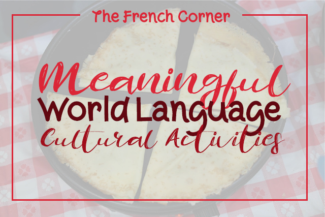 The French Corner Meaningful World Language Cultural Activities - 1 world language