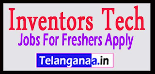 Inventors Tech Recruitment 2017 Jobs For Freshers Apply