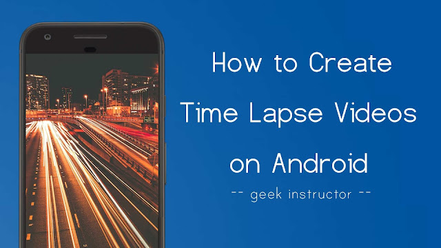 Make time lapse videos on Android