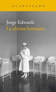 """La última hermana"" - Jorge Edwards"