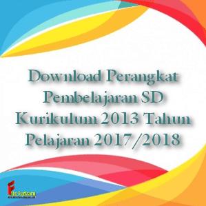 Download Perangkat Pembelajaran SD Kurikulum 2013 Tahun Pelajaran 2017/2018