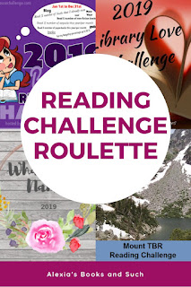 2019 Reading challenges for Alexia's Books and Such:  What's In A Name, Bookish Resolutions, Library Love, and Mount TBR Challenge.
