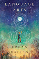 Language Arts by Stephanie Kallos book cover and review