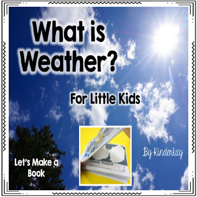 https://www.teacherspayteachers.com/Product/What-is-Weather-Lets-Make-a-Book-For-Little-Kids-798279