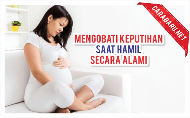 Obat Keputihan Alami untuk Ibu Hamil yang Aman dikonsumsi | carabaru.net