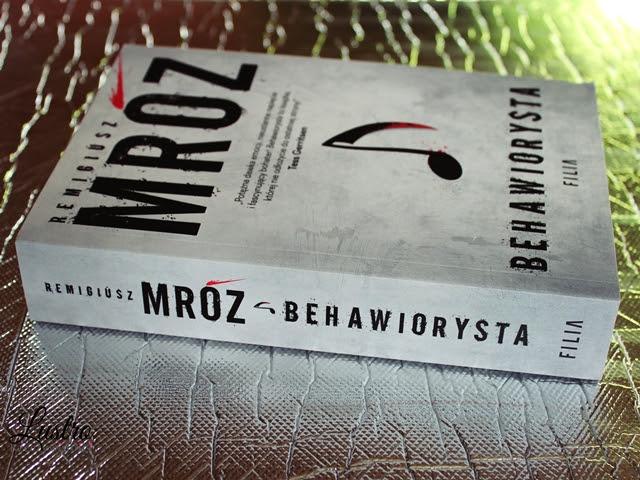 Behawiorysta – Remigiusz Mróz. Totalna miazga