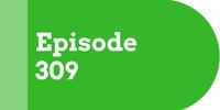 Episode 309